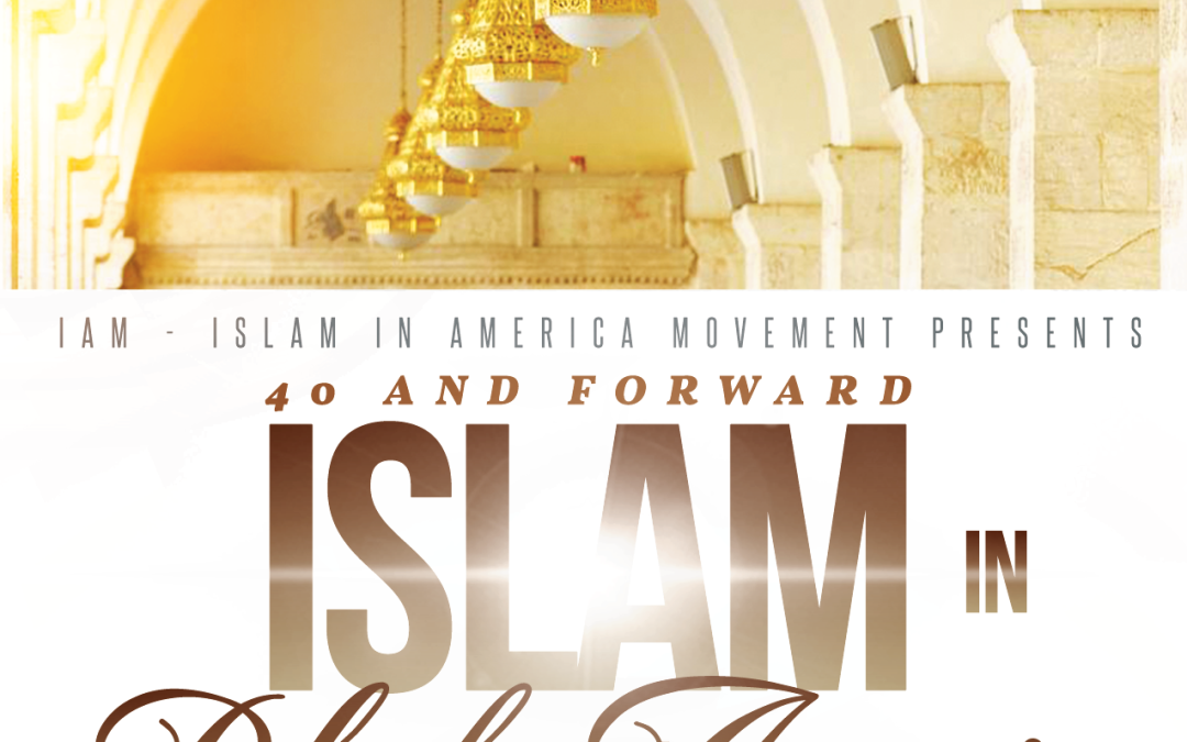 40 and Forward: Islam in Black America